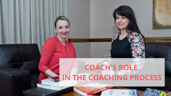 Coach's role in the coaching process