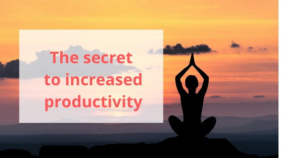 The secret to increased productivity