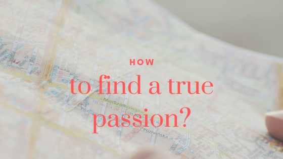 How to find a true passion?